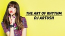 Dj Artush - The Art of Rhythm