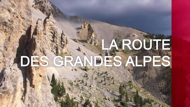 La route des Grandes Alpes - Emission intégrale