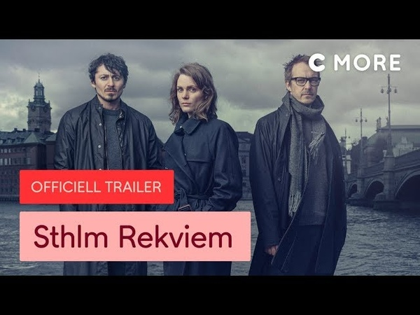 Sthlm Rekviem Officiell trailer C More