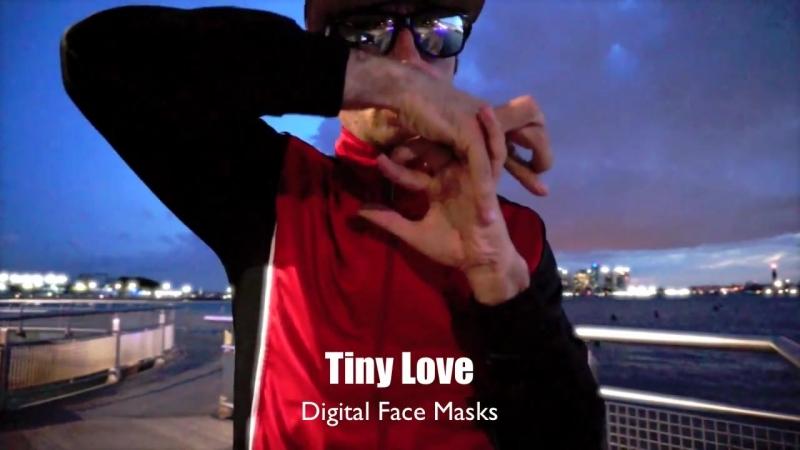 Tiny Love - Showcase - Fingertutting, Digital Face Masks