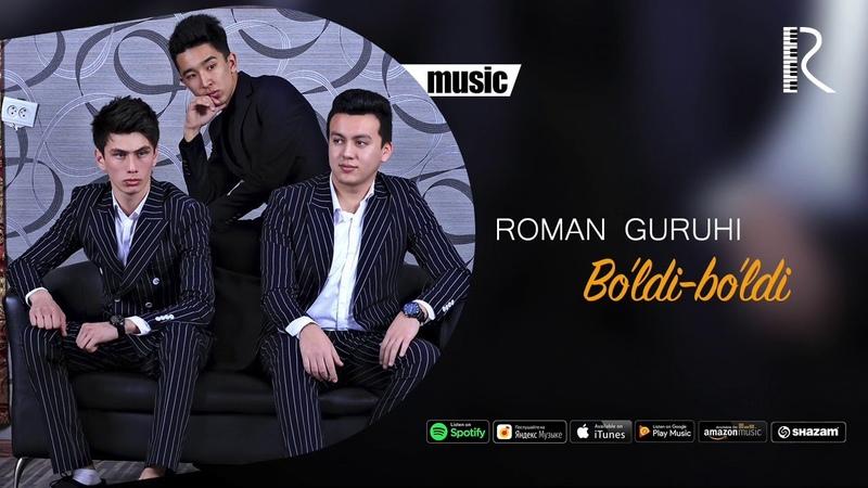 Roman guruhi - Boldi-boldi | Роман гурухи - Булди-булди (music version)