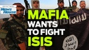 Mafia Wants To Fight ISIS News House