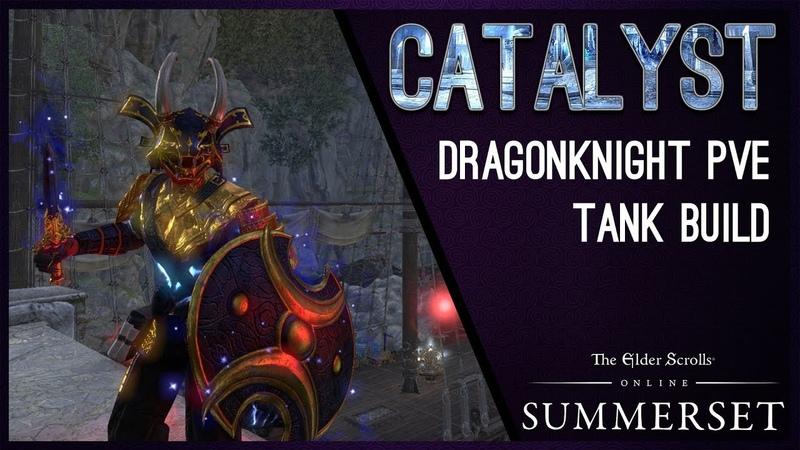 Dragonknight Tank Build Catalyst - Summerset Chapter ESO