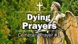 Dying Prayers - Cemetary Prayer #1