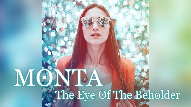 The Eye Of The Beholder - MONTA