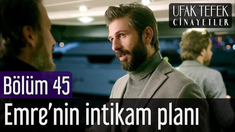Ufak Tefek Cinayetler 45. Bölüm (Final) - Emrenin İntikam Planı