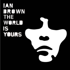 Ian Brown альбом The World Is Yours