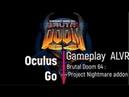 Oculus Go Brutal Doom 64 . Progect Nightmare addon