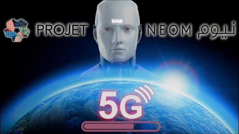 Projet Neom : 5G, notre mort programmée (épisode 11)