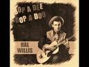Hal Willis - Bop A Dee Bop A Doo