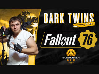 B.E.T.A. FALLOUT 76 x BSG x Dark Twins