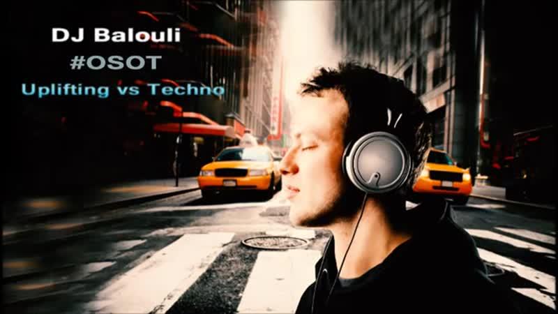 Show Trance Mix 2019 @ Balouli TN DanCe OSOT (Uplifting vs Techno)