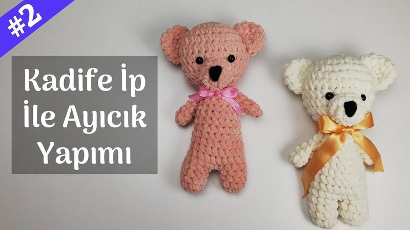 Kadife İp İle Ayıcık Yapımı 2 Amigurumi Bear