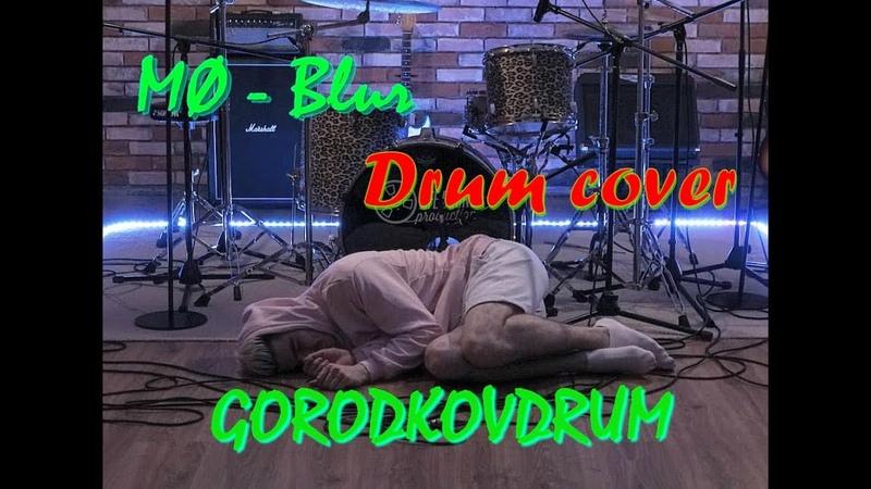 MØ - BLUR - Drum cover - GORODKOVDRUM
