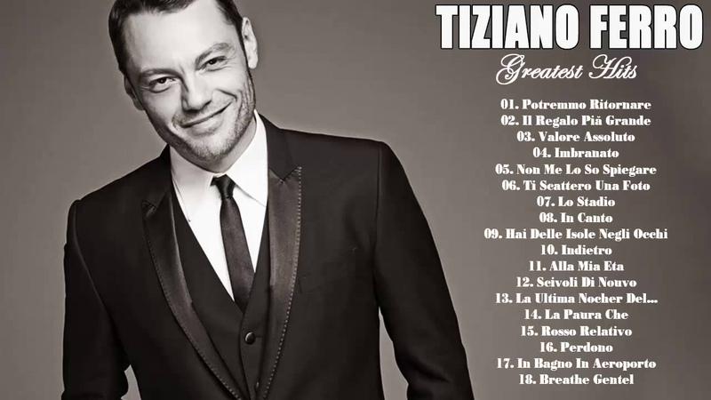 Tiziano Ferro Greatest Hits 2018 - Tiziano Ferro La Migliore Collezione