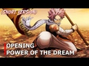 「FAIRY TAIL」New Opening - Power of the Dream by lol Short Version