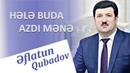 Eflatun Qubadov Hele Buda Azdi Mene 2018 Audio