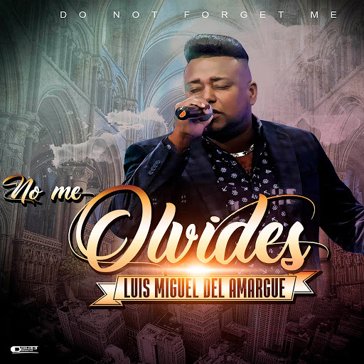 Luis Miguel Del Amargue альбом No Me Olvides