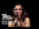 2017 Love is here to stay SANT ANDREU JAZZ BAND ( Joan Chamorro dir) Andrea Motis and friends