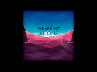 X-killer - we are not alone