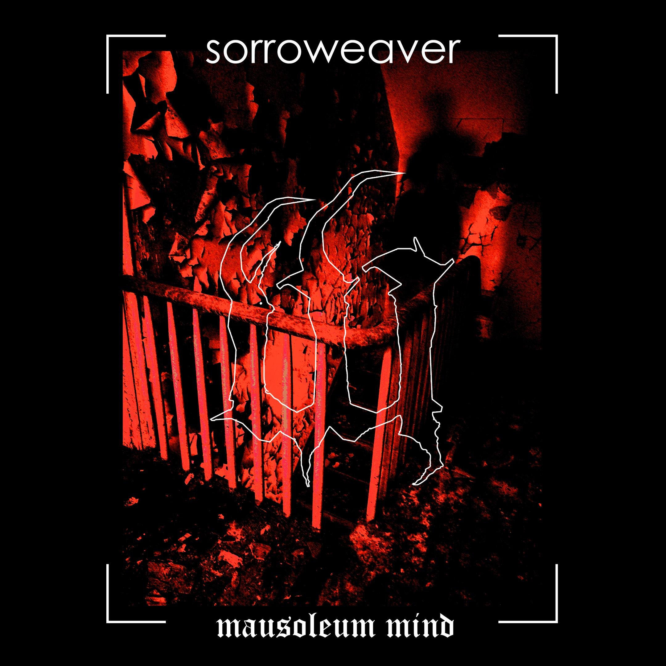 sorroweaver - Mausoleum Mind [EP] (2019)