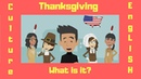 Thanksgiving   What is Thanksgiving   English lesson   American Culture