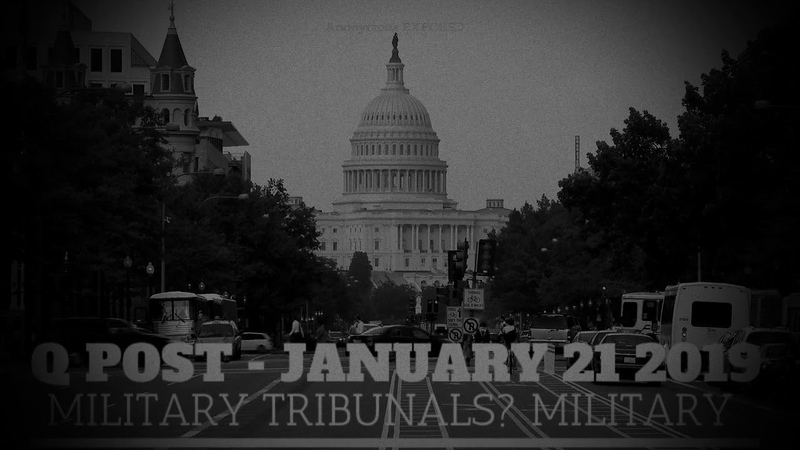Q Post - January 21 2019 Military Tribunals? Military Centered Q Posts