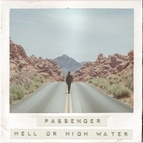 passenger альбом Hell or High Water