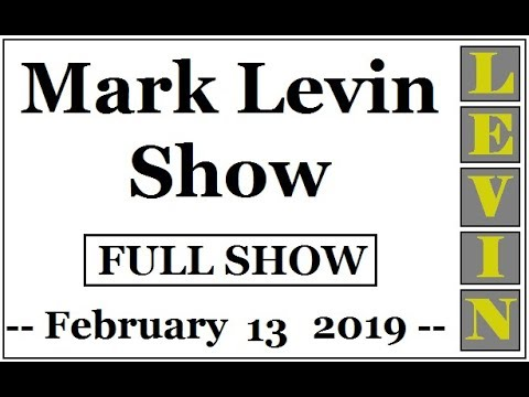 LEVIN 02132019 FULL SHOW Dan Bongino fills in Trump the budget deal Will he sign it