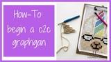 How to Crochet a Corner to Corner (c2c) Graphgan How to Begin a Graphgan
