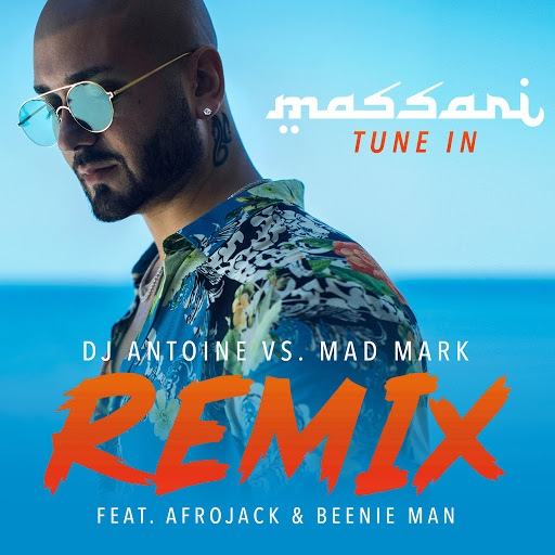 Massari альбом Tune In (DJ Antoine vs Mad Mark Remix)