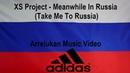 Take Me To Russia Arrelunkan music video