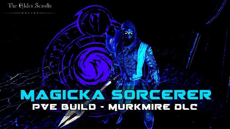 ESO - Magicka Sorcerer PVE Build - Murkmire DLC