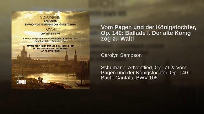 Vom Pagen und der Königstochter, Op. 140 Ballade I. Der alte König zog zu Wald