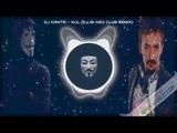 Dj Kantik - Kul (Dj isi Neo Club Remix)