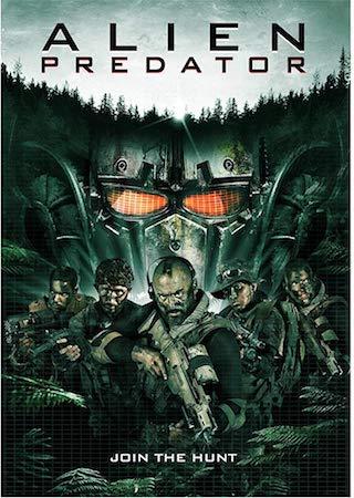 Инопланетный хищник  (Alien Predator) 2018 смотреть онлайн