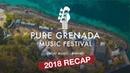 Pure Grenada Music Festival's 2018 Recap
