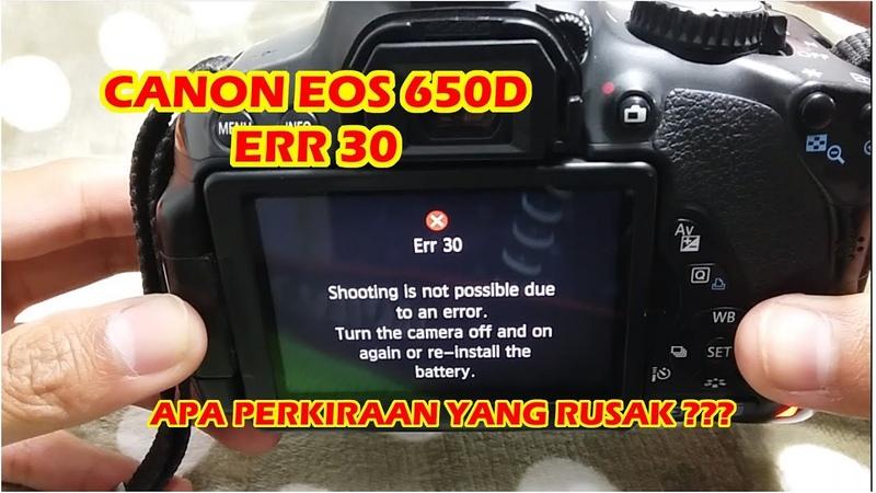 Problem Canon Eos 650D | Err 30