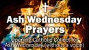 Ash Wednesday Prayers - Opening Catholic Collect for Ash Wednesday (without a voice)