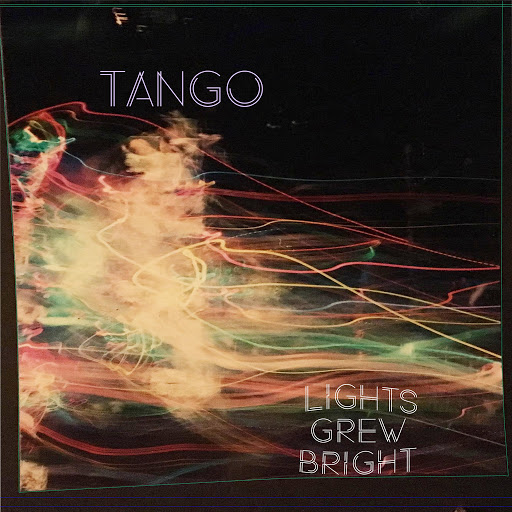 Tango альбом Lights Grew Bright