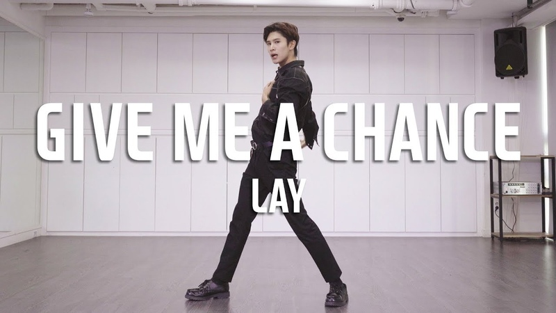 LAY (레이) - GIVE ME A CHANCE Dance Cover / Cover by WanSin Kim (Mirror Mode)