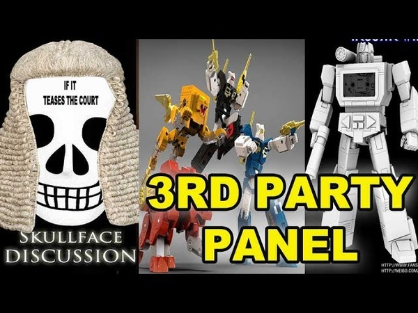 3P Transformers Panel July 2019 (If It Teases The Court)