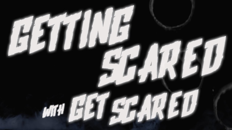 What scares GET SCARED (2016)