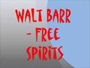 Walt Barr Free Spirits