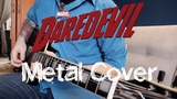 Marvel's Daredevil Metal Cover by Soul Sufferings (Main Title)