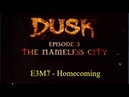 Dusk Episode 3 - Part 7 - The Nameless City - Homecoming - E3M7 - Duskworld