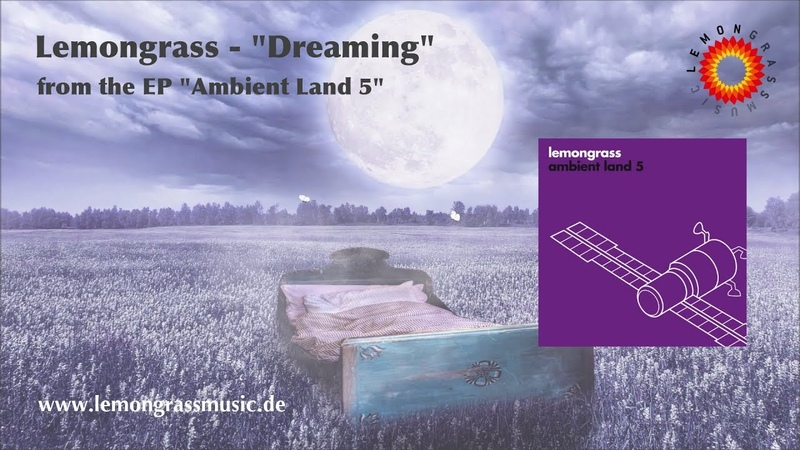 Lemongrass - Dreaming (Official Video) *LEMONGRASSMUSIC - LOUNGE - CHILLOUT - AMBIENT*