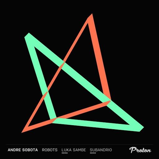 Andre Sobota альбом Robots (Luka Sambe, Subandrio Remixes)