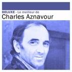 Charles Aznavour альбом Deluxe: le meilleur de Charles Aznavour