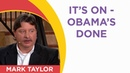 Mark Taylor Today November 2018 It's On Obama's Done